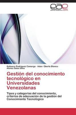 Gestión del conocimiento tecnológico en Universidades Venezolanas