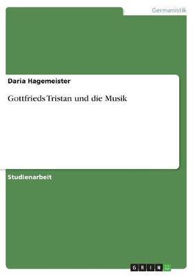 Gottfrieds Tristan und die Musik