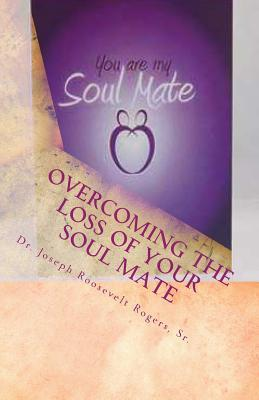 Overcoming the Loss of Your Soul Mate
