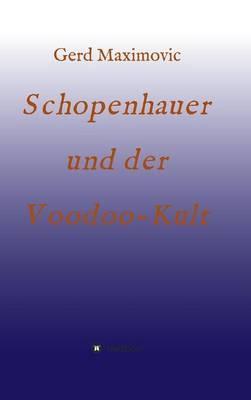 Schopenhauer und der Voodoo-Kult