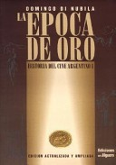 Historia del cino argentino: La época de oro
