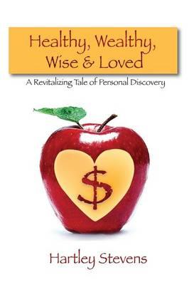 Healthy, Wealthy, Wise and Loved