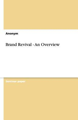 Brand Revival - An Overview