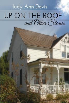 Up On the Roof and Other Short Stories