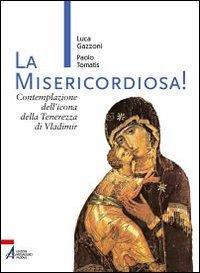 La Misericordiosa! Contemplazione dell'icona della tenerezza di Vlamidimir