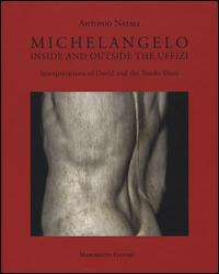 Michelangelo. Interpretations of David and Tondo Doni. Ediz. a colori