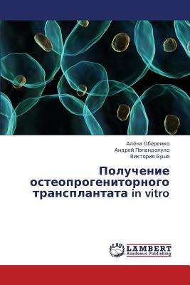 Poluchenie osteoprogenitornogo transplantata in vitro