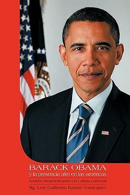 Barack Obama Y La Presencia Afro En Las Americas