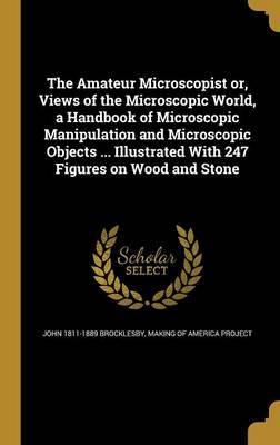 AMATEUR MICROSCOPIST OR VIEWS