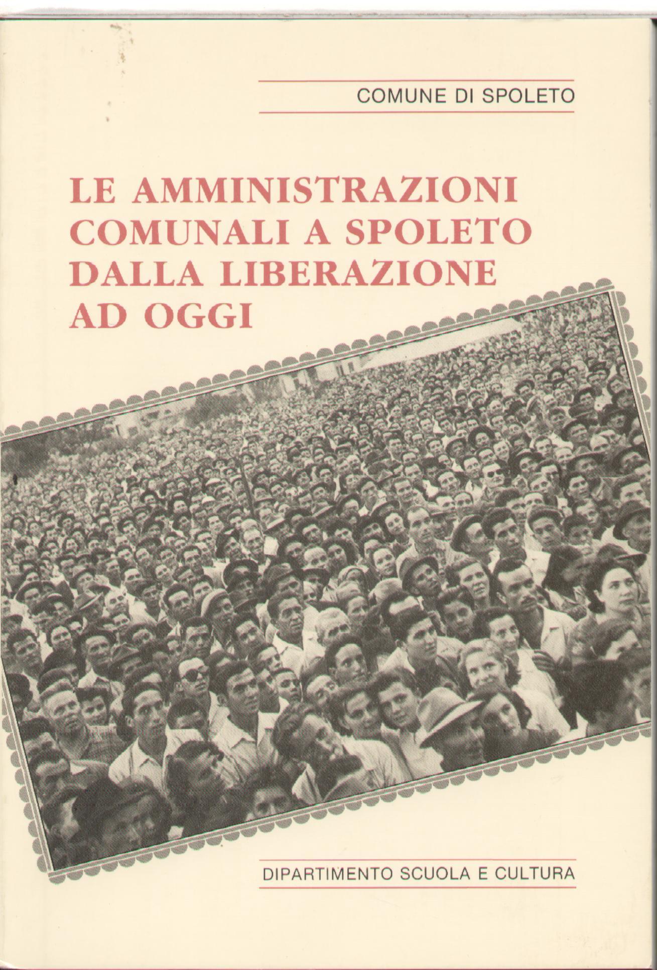 Le amministrazioni comunali a Spoleto dalla liberazione ad oggi