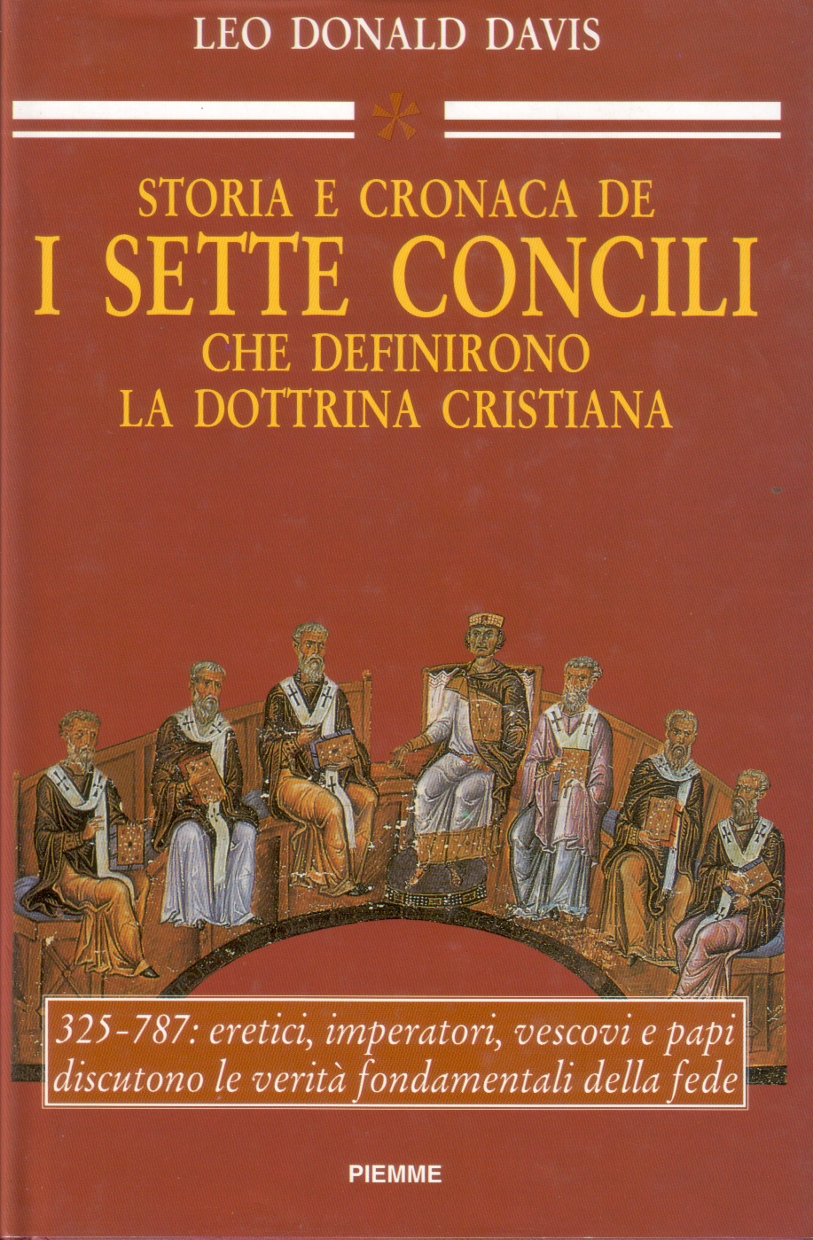 Storia e cronaca de i sette Concili che definirono la dottrina cristiana