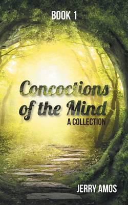 Concoctions of the Mind
