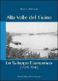 Alta valle del Ticino. Lo sviluppo economico (1815-1940)