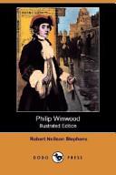 Philip Winwood (Illustrated Edition) (Dodo Press)