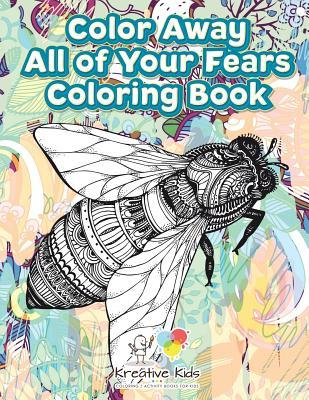 Color Away All of Your Fears Coloring Book