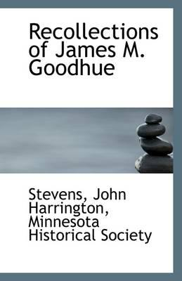 Recollections of James M. Goodhue