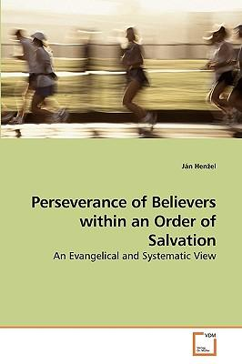 Perseverance of Believers within an Order of Salvation