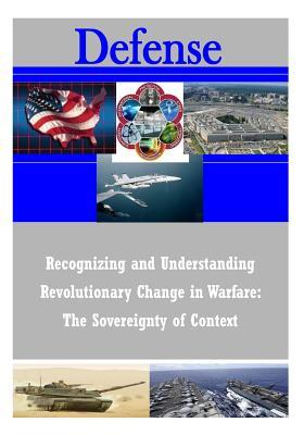 Recognizing and Understanding Revolutionary Change in Warfare