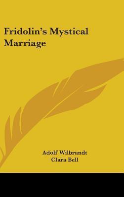 Fridolin's Mystical Marriage