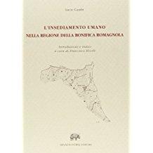 L'insediamento umano nella regione della bonifica romagnola