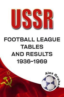U.S.S.R - Football League Tables and Results 1936-1969