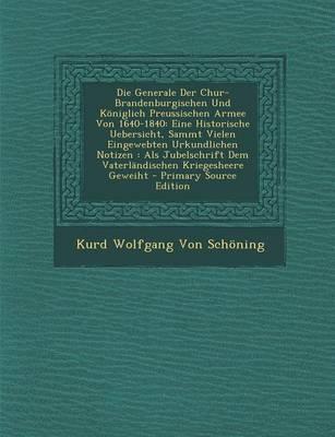 Die Generale Der Chur-Brandenburgischen Und Koniglich Preussischen Armee Von 1640-1840