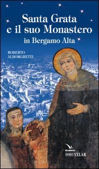 Santa Grata e il suo monastero in Bergamo alta