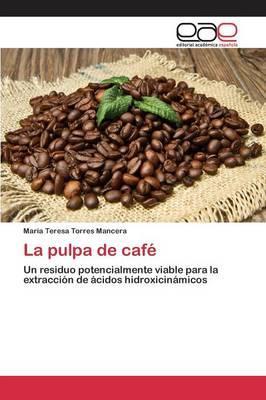 La pulpa de café