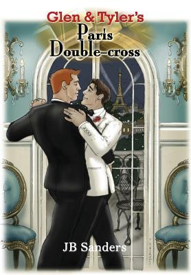 Glen & Tyler's Paris Double-Cross