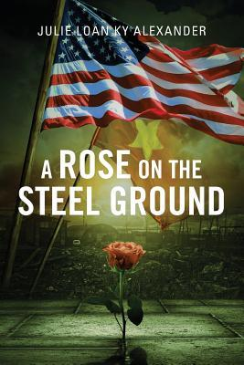 A Rose on the Steel Ground