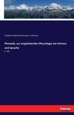 Phonetik, zur vergleichenden Physiologie der Stimme und Sprache