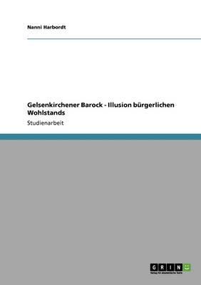 Gelsenkirchener Barock - Illusion bürgerlichen Wohlstands