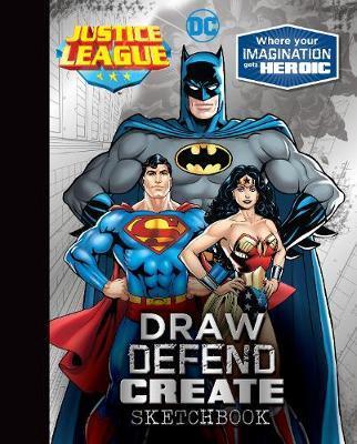 Justice League Draw Defend Create Sketchbook