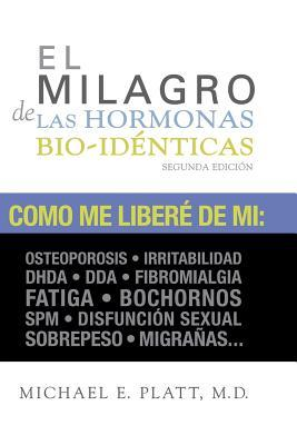 El Milagro de las Hormonas Bio-Identicas / The Miracle of Bioidentical Hormones