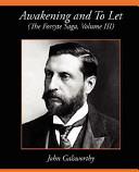 Awakening and to Let (the Forsyte Saga, Volume III)