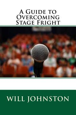 A Guide to Overcoming Stage Fright