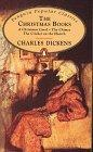 The Christmas Books: A Christmas Carol; The Chimes; The Cricket on the Hearth