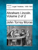 Abraham Lincoln. Volume 2 Of 2