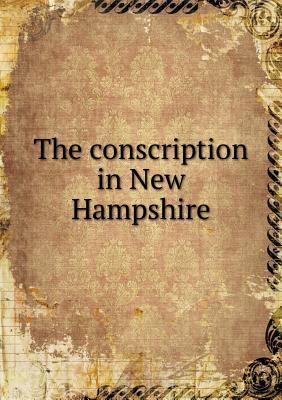 The Conscription in New Hampshire