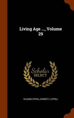 Living Age, Volume 29