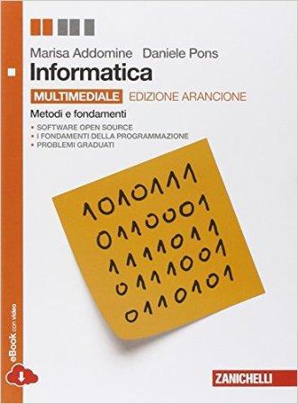 Informatica. Ediz. arancione. Metodi e fondamenti. Per le Scuole superiori. Con DVD. Con espansione online