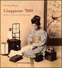 Giappone '800. Un'arte colorata. La fotografia. Ediz. illustrata