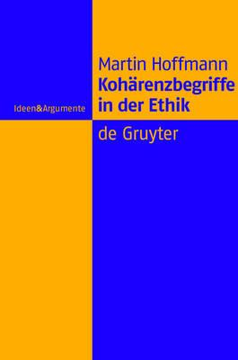 Koharenzbegriffe in Der Ethik / Concepts of Coherence in Ethics