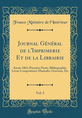 Journal Général de l'Imprimerie Et de la Librairie, Vol. 5
