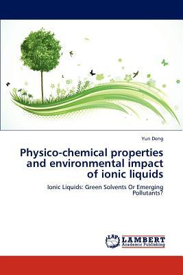 Physico-chemical properties and environmental impact of ionic liquids