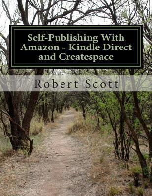 Self-Publishing With Amazon - Kindle Direct and Createspace