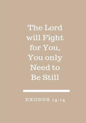 The Lord Will Fight For You, You Only Need to Be Still