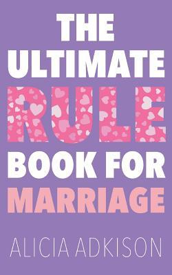 The Ultimate Rule Book for Marriage