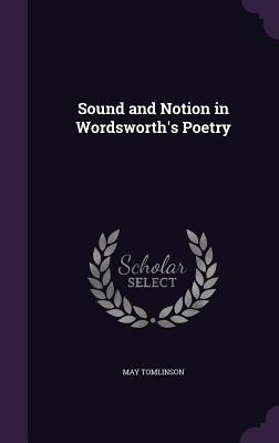 Sound and Notion in Wordsworth's Poetry