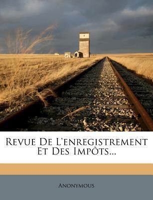 Revue de L'Enregistrement Et Des Impots...